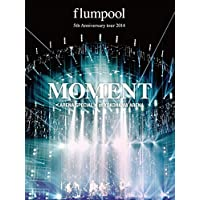 flumpool 5th Anniversary tour 2014「MOMENT」〈ARENA SPECIAL〉at YOKOHAMA ARENA