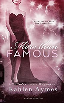More Than Famous: Famous Novel, TWO (The Famous Novels Book 2) by [Aymes, Kahlen]