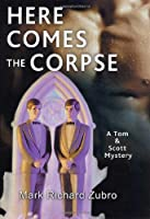Here Comes the Corpse (Tom & Scott Mysteries)