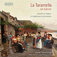 タランテラ ~ オルガンと民族楽器による (La Tarantella nel Salento played on organs & traditional instruments / Liuwe Tamminga , Fabio Tricomi , Luigi Mangiocavallo) [輸入盤]