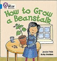How to Grow a Beanstalk (Collins Big Cat Phonics)