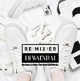 RE:MIX:ER The Best R&B Mix Show