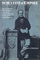 Scientist of Empire: Sir Roderick Murchison, Scientific Exploration and Victorian Imperialism