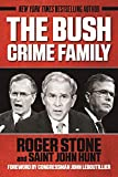 The Bush Crime Family: The Inside Story of an American Dynasty