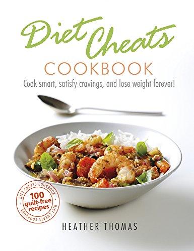 Diet Cheats Cookbook: Cook sma...