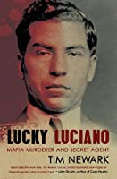 Lucky Luciano: Mafia Murderer and Secret Agent