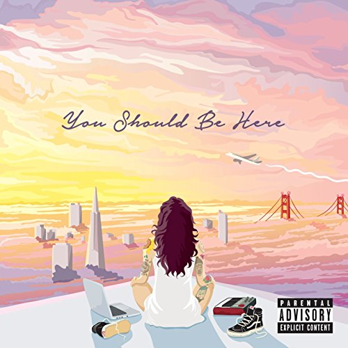 You Should Be Here [Explicit]