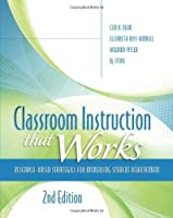 Classroom Instruction That Works: Research-Based Strategies for Increasing Student Achievement by Ceri B Dean Elizabeth Ross Hubbell Howard Pitler Bj Stone(2013-12-13)