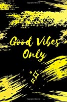 Good Vibes Only: Motivational Notebook, Journal, Diary, Gold (110 Pages, Blank, Lined 6 x 9)