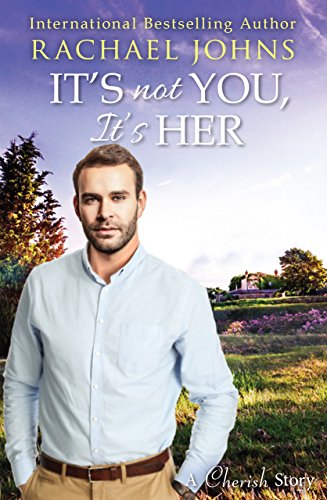 It's Not You, It's Her by Rachael Johns