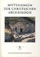 Mitteilungen Zur Christlichen Archaologie 6