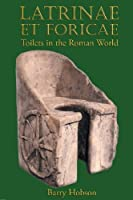 Latrinae et Foricae: Toilets in the Roman World by Barry Hobson(2009-07-09)