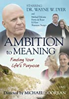 Ambition to Meaning: Finding Your Life's Purposes [DVD] [Import]