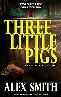 Three Little Pigs: A Terrifying British Crime Thriller (DCI Kett Crime Thrillers Book 3)