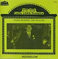 Moonglow: 1930-1936 by Glen Gray (1995-09-01)