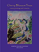 Cherry Blossom Trees: Literary Writings and Artworks