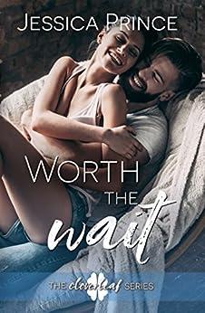 Worth the Wait (Cloverleaf Book 4) by [Prince, Jessica]