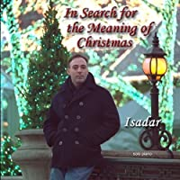 In Search For The Meaning Of Christmas (solo piano) by Isadar (1999-05-03)