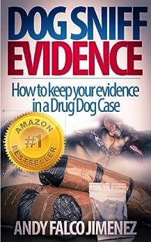 Dog Sniff Evidence by [Falco Jimenez, Andy]