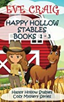 Happy Holllow Stables Cozy Mystery (Happy Hollow Cozy Mystery)