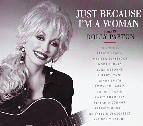 Just Because I'm a Woman: Songs of Dolly