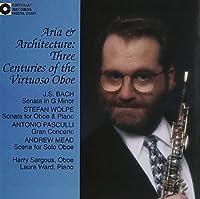 Aria & Architecture 3 Centuries of Virtuoso Oboe