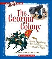 The Georgia Colony (True Books)