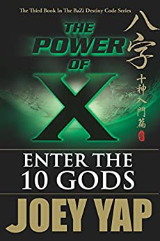 The Power of X : Enter the 10 Gods by [Joey Yap]