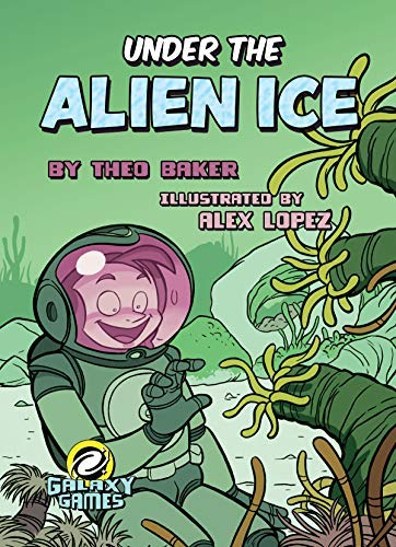 Under the Alien Ice (Galaxy Ga...