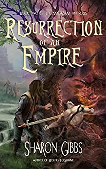 Resurrection of an Empire: The Magic Within (The Magic Within Series Book 2) by [Gibbs, Sharon]