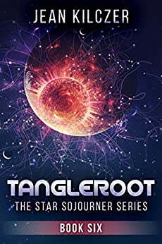 TangleRoot (The Star Sojourner Series Book 6) by [Kilczer, Jean]