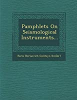 Pamphlets on Seismological Instruments...