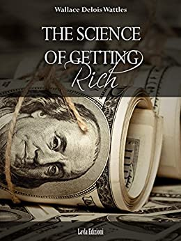 The Science of Getting Rich by [Wallace Delois Wattles]