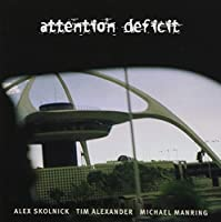 Attention Deficit by Attention Deficit (1998-07-20)