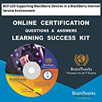 BCP-220 Supporting BlackBerry Devices in a BlackBerry Internet Service Environment Online Certification Learning Made Easy
