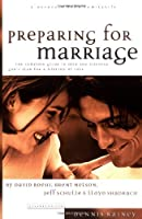 Preparing for Marriage: A Complete Guide to Help You Discover God's Plan for a Lifetime of Love
