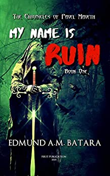 Book cover image for My Name is RUIN: The Chronicles of Pavel Maveth - Book One