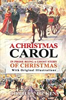 A Christmas Carol in Prose : With original illustrations