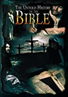 The Untold History of the Bible