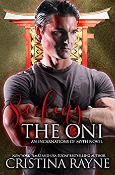 Seeking the Oni: A Paranormal Romance (Incarnations of Myth Book 1) by [Rayne, Cristina]