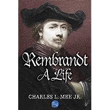 Rembrandt: A Life