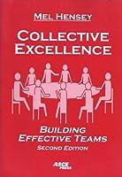 Collective Excellence: Building Effective Teams
