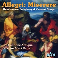 Allegri: Miserere - Renaissance Polyphony & Consort Songs by Pro Cantione Antiqua (2010-07-13)