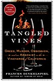Tangled Vines: Greed, Murder, Obsession, and an Arsonist in the Vineyards of California 画像