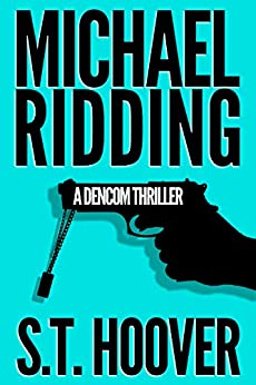 Michael Ridding: A DenCom Thriller by [Hoover, S.T.]