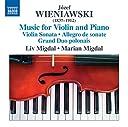 Józef Henryk Wieniawski: Music for Violin Piano