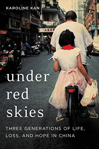 Under Red Skies: Three Generations of Life, Loss, and Hope in China (English Edition)