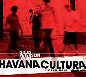 Gilles Peterson presents Havana Cultura - New Cuba Sound [ボーナストラック収録・解説付・国内盤・2CD] (BRC247)