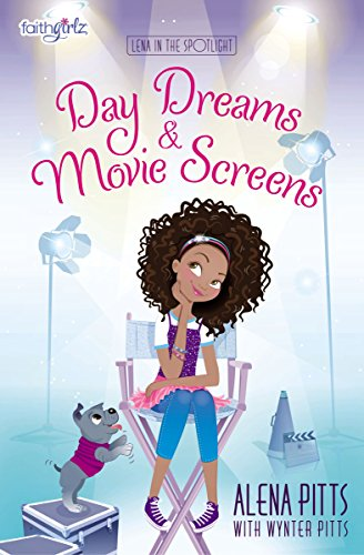 Day Dreams and Movie Screens (Faithgirlz / Lena in the Spotlight)