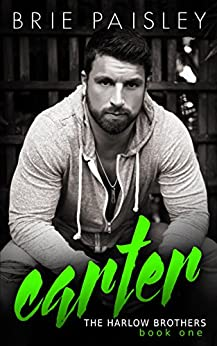 Carter (The Harlow Brothers Book 1) by [Paisley, Brie]
